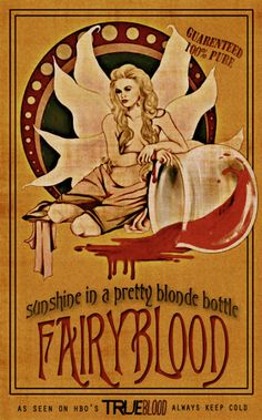 DIY Inspiration: Fairy Blood Potion. True Blood fairy blood poster by riogirl9909 on deviantart.She also has this print for sale on Redbubble. For excellent printables from toe tags to potion labels to a ouija board go here.