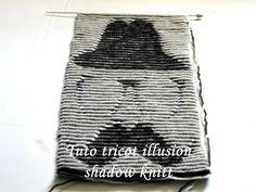 TUTO TRICOT ILLUSION COMPLET ECHARPE MOTIF GENTLEMAN SHADOW KNITT PATTERN