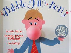 help your kids to sing louder and better in primary music time, nursery, and family home evening with bubblegum ben! he's so cute. you'll love him. the louder they sing, the bigger he blows his bubble! email her and she'll send you her template for free. | www.livecrafteat.com