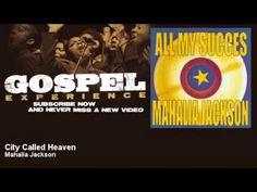 Mahalia Jackson - City Called Heaven - Gospel