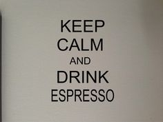 Keep Calm And Drink Espresso  Sticker Vinyl by GreenMountainVinyl, $5.00