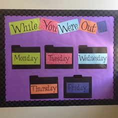 Here's a way to organize weekly work so that absent students can easily find what they missed!