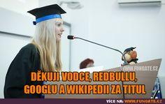 Děkuji vodce, RedBullu, Googlu a Wikipedii za…
