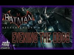 EVENING THE ODDS | Batman Arkham Knight | Official Gameplay Trailer (+pl...