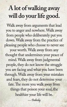 A lot of walking away will do your life good love life wisdom quotes life quotes and sayings love pic life images Wisdom Quotes, True Quotes, Quotes To Live By, Motivational Quotes, Inspirational Quotes, Walk Away Quotes, Encouragement Quotes, Worth Quotes, Sarcastic Quotes