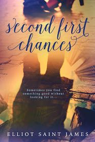 Born to Read Books: SECOND FIRST CHANCES~ELLIOT SAINT JAMES~COVER REVEAL ~GIVEAWAY