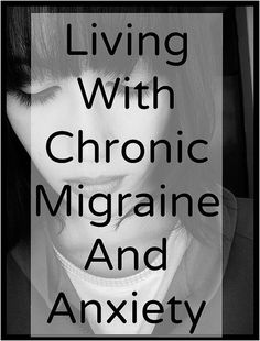 Living With Chronic Migraine And Anxiety. It can be debilitating, i have a few ways you can help with the relief. #health