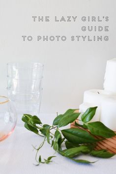 The Lazy Girl's Guide to Photo Styling: for blogs. Tips and tricks to work smarter and get great edited photos when your photo skills are just ok.