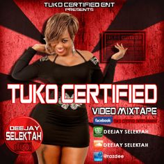 TUKO CERTIFIED VIDEO MIX - EAST AFRICAN AUDIO EDITION by DEEJAY SELEKTAH on SoundCloud