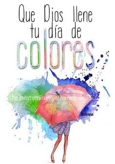Qué Dios llene tu día de muchos colores!