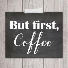 But First, Coffee - 8x10 Coffee Printable