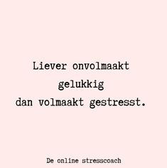 Favorite Quotes, Best Quotes, Funny Quotes, Life Lesson Quotes, Life Quotes, Office Quotes, Burn Out, Dutch Quotes, Stress Less