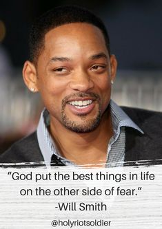 """""""God put the good things in life on the other side of fear."""" -Will Smith Fear Quotes, Life Quotes, Business Motivational Quotes, Inspirational Quotes, Will Smith Quotes, Dad Poems, Wise People, Life Advice, Quotes For Kids"""