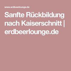 Sanfte Rückbildung nach Kaiserschnitt | erdbeerlounge.de Kaiser, Fitness, Faking It, Baby Memories, Pelvic Floor, Healing, Pregnancy, Health