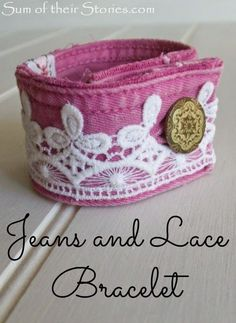 Sum of their Stories: Jeans and Lace Bracelet