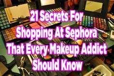 21 Secrets About Sephora That Every Makeup Addict Should Know