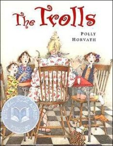 The Trolls by Polly Horvath
