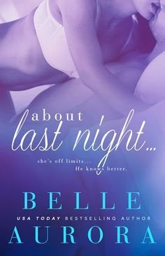 Smut Fanatics: About Last Night... By Belle Aurora Release Day Blitz & Giveaway!!