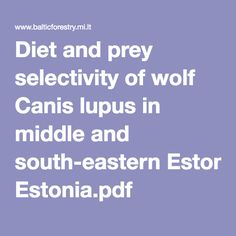 Diet and prey selectivity of wolf Canis lupus in middle and south-eastern Estonia.pdf