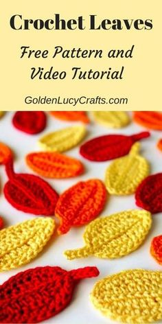 Crochet Leaf Pattern, Easy Leaf, Free Crochet Pattern – GoldenLucyCrafts Crochet Leaves, Free Pattern and Video Tutorial, leaves crochet pattern …