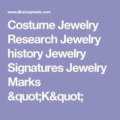 "Costume Jewelry Research Jewelry history Jewelry Signatures Jewelry Marks ""K"""