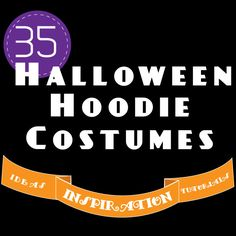 35 hoodie costumes....some of these are very clever. I like the adult bat with wings made out of a broken black umbrella.