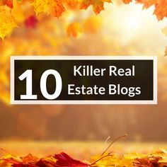 Looking for great real estate blogs? Here are 10 of the real estate blogs we've seen through the month of October.