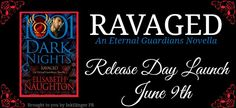 Release Day Blitz: Ravaged (Eternal Guardians #7.5)(1001 Dark Nights) by Elisabeth Naughton ~ Excerpt - Angel's Guilty Pleasures