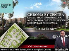 🌟🌟🌟 Chroma By Centra 🌟🌟🌟  🌟 Coming Soon to Mississauga. 🌟 🌟 A Collection of Twenty Modern Semis in East Mississauga. 🌟  Register For Your VIP Access To This Exclusive Event. Call: 647-892-1457 ( Inderjit Sajjan ) #Spectrum #RealEstate #Agent #Consultant #InvestWithRight #Home #Buy #Sell