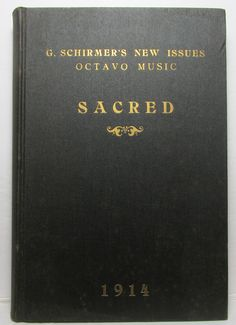 G. SCHIRMER'S New Issues, Octavo Music, SACRED 1914 Sheet Music Book, Vintage Sheet Music, Church Songs, Religious Books, Rose City, Booklet, It Works, Facts, Christian