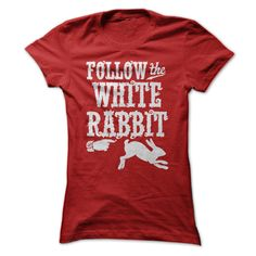 This Shirt Makes A Great Gift For You And Your Family. Follow The White Rabbit Alice in Wonderland T Shirt .Ugly Sweater, Xmas Shirts, Xmas T Shirts, Job Shirts, Tees, Hoodies, Ugly Sweaters, Long Sleeve, Funny Shirts, Mama, Boyfriend, Girl, Guy, Lovers, Papa, Dad, Daddy, Grandma, Grandpa, Mi Mi, Old Man, Old Woman, Occupation T Shirts, Profession T Shirts, Career T Shirts,