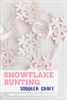 Create this super simple snowflake bunting craft to decorate your little girls room for Christmas. My daughter painted five foam snowflakes, and picked out ribbons to hang in her bedroom. #christmascraftsfortoddlers #chrismtascrafts #snowflakecrafts #ideasforkids #prettycrafts