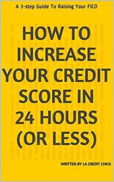 How To Increase Your Credit Score In 24 Hours (or less): A 3-step Guide To Raising Your FICO, http://www.amazon.com/dp/B00M6JPBXO/ref=cm_sw_r_pi_awdm_ZgG1tb15Z3393