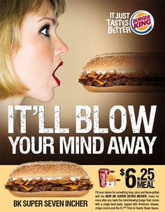 This burger king ad is very offensive. This woman has a 7inch burger in front  her face as if it were a penis and she wanted in her mouth. The fact that they advertise this makes it seem like all women are okay with phallic objects being shoved into their face because women are sexual beings that would be okay with something being compared to a penis shoved into their face.