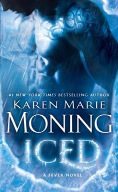 Amazon.com: Iced: Fever Series Book 6 eBook: Karen Marie Moning: Kindle Store