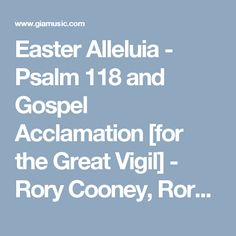Easter Alleluia - Psalm 118 and Gospel Acclamation [for the Great Vigil] - Rory Cooney, Rory Cooney, Rory Cooney- GIA Publications