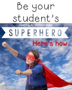 Be Your Student's Superhero!   Learning with Sunflower Smiles
