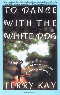 To Dance With the White Dog by Terry Kay.  This short book is a loving eulogy to old age, a tender celebration of life, made poignant by death being so close at hand.  I enjoyed this immensely.
