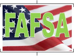 FAFSA - Free Application for Federal Student Aid