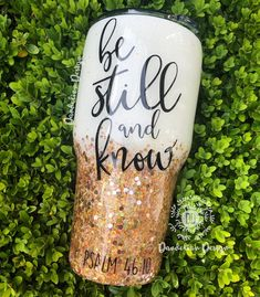 Be Still and Know Custom Gold Glitter Tumbler with Monogram Diy Tumblers, Custom Tumblers, Glitter Tumblers, Personalized Tumblers, Mom Tumbler, Tumbler Cups, Glitter Cups, Gold Glitter, Monogram Fonts