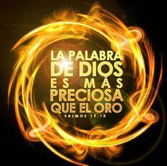 Salmo 19:9-10 El temor de Jehová es limpio, que permanece para siempre;Los juicios de Jehová son verdad, todos justos. Deseables son más que el oro, y más que mucho oro afinado; Y dulces más que miel, y que la que destila del panal.