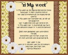 Afrikaanse Inspirerende Gedagtes & Wyshede: 'n Ma weet - Gedig Life Thoughts, Positive Thoughts, Afrikaanse Quotes, Christmas Blessings, Perfection Quotes, Prayer Warrior, Handmade Books, Printable Quotes, Scripture Verses
