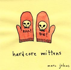 hardcore mittens - Marc Johns