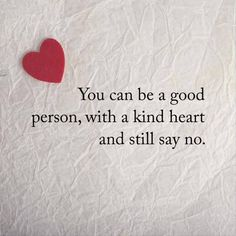 cool Love Quotes About love sayings How To Refuse With Good Heart Kind Person
