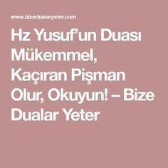 Hz Yusuf'un Duası Mükemmel, Kaçıran Pişman Olur, Okuyun! – Bize Dualar Yeter Hafiz, Affirmations, Pray, Quotes, Sultan, Moonlight, Flora, San Francisco, Crafts