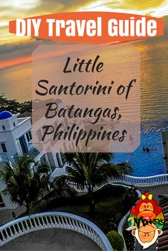 DIY Travel Guide: Little Santorini of Batangas, Philippines