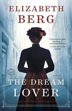 The Dream Lover by Elizabeth Berg