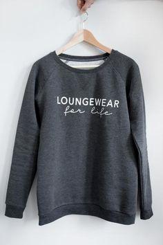 Loungewear for life