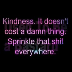 This is so simple but so few are ever even considering sharing KINDNESS.