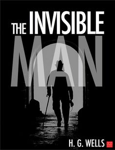 The Invisible Man is a science fiction novella by H. G. Wells published in 1897. Originally serialized in Pearson's Weekly in 1897, it was published as a novel